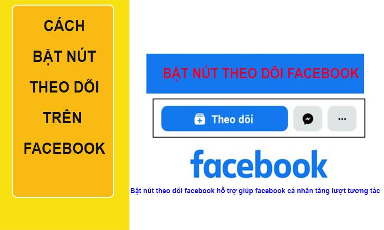 Hướng dẫn cách bật nút theo dõi facebook