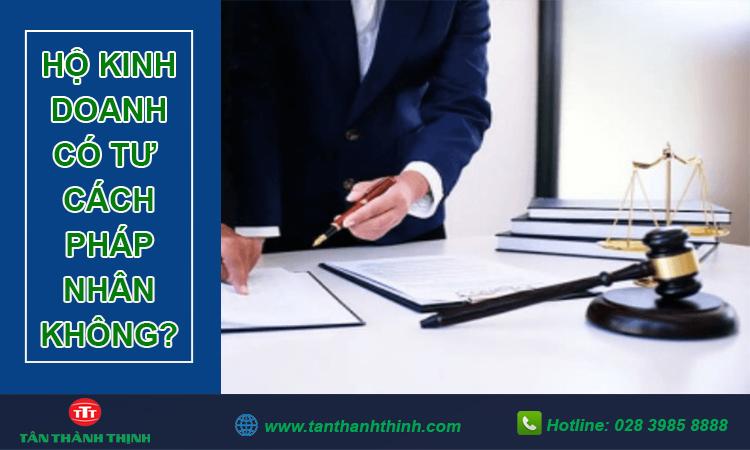 Hộ kinh doanh có tư cách pháp nhân không?