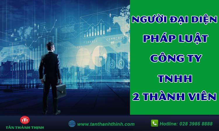 Người đại diện theo pháp luật của công ty TNHH 2 thành viên